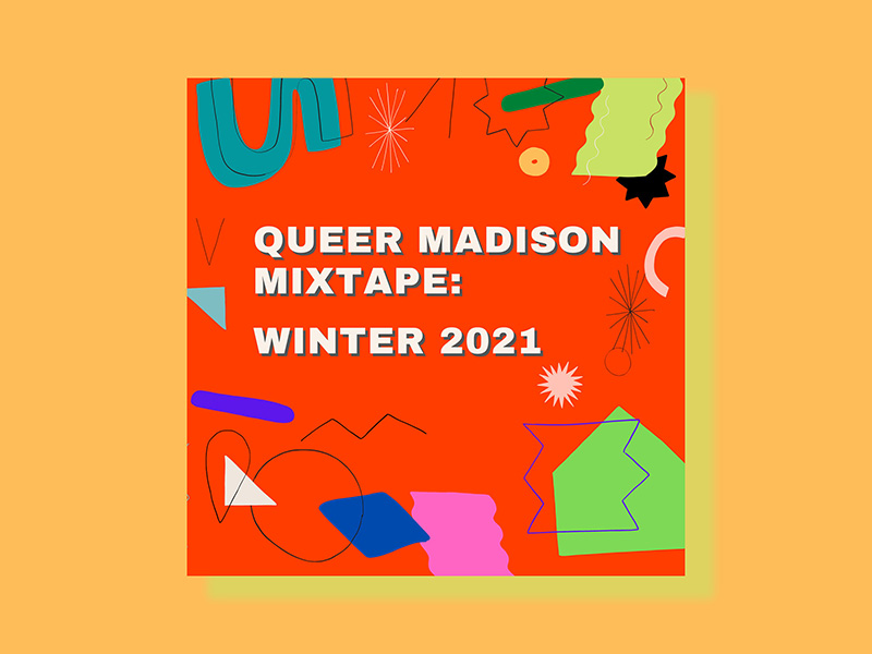Communication's inaugural Queer Madison Mixtape is an endearing capsule of a tumultous time